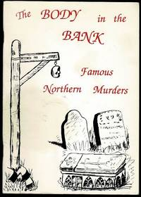 image of The Body in the Bank: Famous Northern Murders