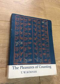 The Pleasures of Counting by  T. W Körner - Paperback - First Edition - 1996 - from 84 Charing Cross Road Books and Biblio.com