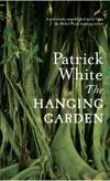 The Hanging Garden by Patrick White - 2012-05-02