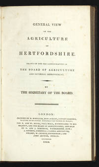 General View of the Agriculture of Hertfordshire.  Drawn up for the Consideration of the Board of...