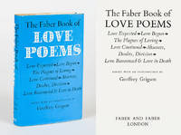 The Faber Book of Love Poems: Love Expected, Love Begun, The Plagues of Loving, Love Continued,...