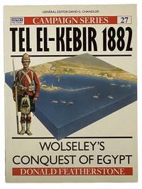 Tel El Kebir  1882: Wolseley's Conquest of Egypt Campaign Series  No. 27