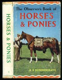 The Observer's Book of Horses and Ponies [Series No. 9] by  R. S Summerhays - Hardcover - 1968 - from Little Stour Books PBFA and Biblio.co.uk