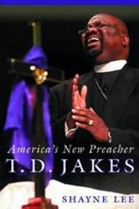T.D. Jakes: America's New Preacher