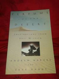 Perfume of the Desert by Andrew Harvey & Eryk Hanut  - Paperback  - 1999  - from The Brooklyn Bookman (SKU: 671779800)