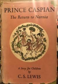 Prince Caspian, the Return to Narnia.