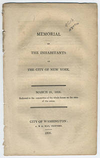 Memorial of the inhabitants of the city of New York. March 21, 1806. Referred to the committee of the whole house on the state of the union.