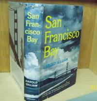 San Francisco Bay; a Factual and Fascinating Account of the History, Life and Lore of...