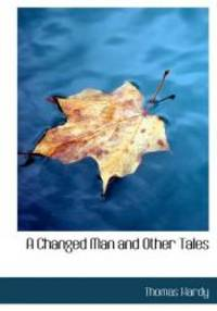 A Changed Man and Other Tales by Thomas Hardy - 2007-08-29 - from Books Express and Biblio.com