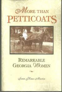 MORE THAN PETTICOATS Remarkable Georgia Women
