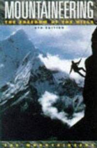 Mountaineering: The Freedom of the Hills by Don Graydon - 1997-10-14