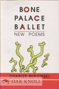 BONE PALACE BALLET by  Charles Bukowski - 1997 - from Oak Knoll Books/Oak Knoll Press (SKU: 127228)
