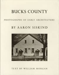 BUCKS COUNTY: PHOTOGRAPHS OF EARLY ARCHITECTURE.; Photographs by Aaron Siskind