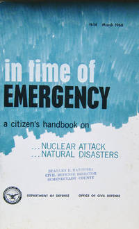 In Time of Emergency:  A Citizen\'s Handbook on Nuclear Attack...natural  Disasters