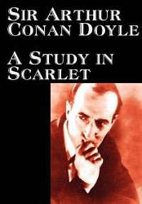 image of A Study in Scarlet by Arthur Conan Doyle, Fiction, Classics, Mystery & Detective