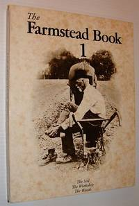 The FARMSTEAD BOOK 1, the Soil, the Workshop, the Woods