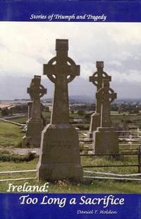 Ireland: Too Long a Sacrifice