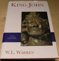King John (Yale English Monarchs Series) by W. L. Warren - 1998