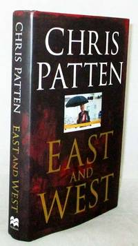 East And West by  Chris Patten - Hardcover - Reprint - 1998 - from Adelaide Booksellers (SKU: BIB311067)