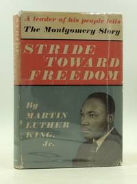 STRIDE TOWARD FREEDOM: The Montgomery Story by Martin Luther King Jr - Hardcover - Later printing - 1959 - from Kubik Fine Books Ltd,  ABAA (SKU: 1237062)