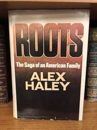 ROOTS by  Alex Haley - First Edition - 1976 - from Second Story Books (SKU: 1320874)