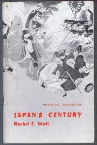 Japan's Century: An Interpretation of Japanese History since the Eighteen-fifties