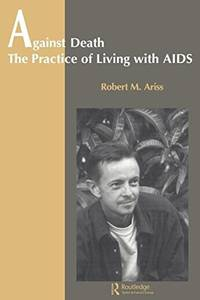 image of Against Death: The Practice of Living With Aids (Theory & Practice in Medical Anthropology & International Health)