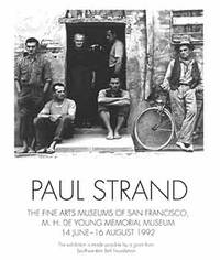 Paul Strand. The Fine Arts Museums of San Francisco, M. H. De Young Memorial Museum. 14 June - 16 August, 1992. [Exhibition brochure].