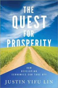 The Quest for Prosperity : How Developing Economies Can Take Off