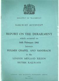Railway Accident. Report of the Derailment Which Occurred on 14th February 1961 Between Holmes...