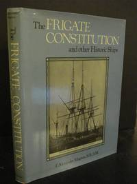 The Frigate Constitution and Other Historic Ships, 1st Edition Hardcover