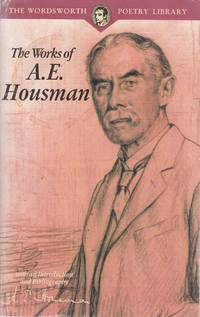 life and works of alfred edward housman Alfred edward housman (how-smuhn) was born on march 26, 1859, the eldest of seven children born to sarah and edward housman although housman was born in fockbury, worcestershire, england, he grew.