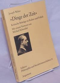 image of Dinge der Zeit: Kritische Beiträge zu Kultur und Politik
