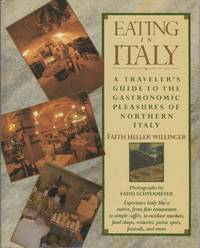 image of EATING IN ITALY,  A Traveler's Guide to the Gastronomic Pleasures of Northern Italy