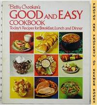 Betty Crocker's Good And Easy Cook Book Cookbook : Today's Recipes For  Breakfast  Lunch  And Dinner