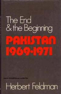 THE END AND THE BEGINNING : Pakistan 1969-1971