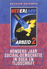 Honderd Jaar Sociaal-Democratie in Boek En Tijdschrift. Bibliografie van  De geschiedenis Van De SDAP En De PvdA 1894-1994
