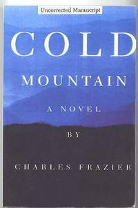 COLD MOUNTAIN.  UNCORRECTED MANUSCRIPT.