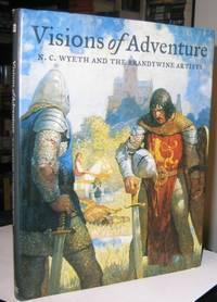 Visions of Adventure:  N. C. Wyeth and the Brandywine Artists  - Howard Pyle, N.C. Wyeth, Harvey...