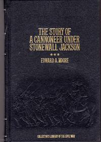 image of The Story of a Cannoneer Under Stonewall Jackson  (Collector's Library of the Civil War Series)