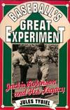 image of Baseball's Great Experiment: Jackie Robinson And His Legacy