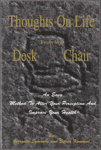 image of Thoughts on Life from My Desk Chair: an Easy Method to Alter Your  Perception and Improve Your Health