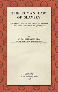 The Roman Law of Slavery: The Condition of the Slave in Private Law..