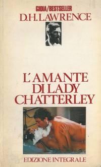 L'amante di Lady Chatterley. by LAWRENCE D.H. - - from Libreria Piani già' Naturalistica snc and Biblio.com