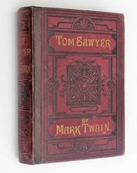 The Adventures of Tom Sawyer by Mark Twain - First Thus  - 1877 - from artful books and Biblio.com