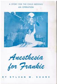 Anesthesia for Frankie: a Story for the Child Needing an Operation