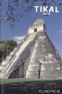 Tikal - A Handbook of the Ancient Maya Ruins - With a Guide Map