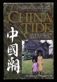 image of China Tide: The Revealing Story of the Hong Kong  Exodus to Canada