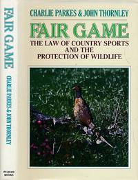 Fair Game. The Law of Country Sports and the Protection of Wildlife