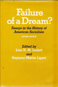 Failure of a Dream?: Essays in the History of American Socialism